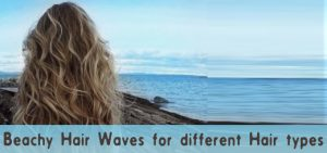 Beachy Hair Waves for All Styles