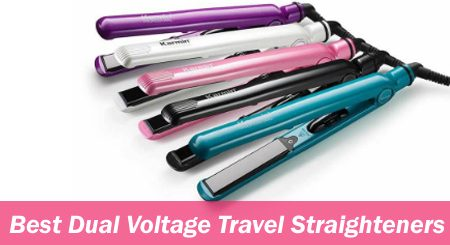Best Dual Voltage Travel Straighteners